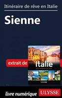 Itinéraire de rêve en Italie - Sienne
