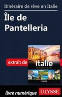 Itinéraire de rêve en Italie - Île de Pantelleria,