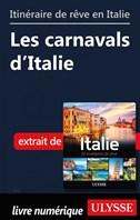 Itinéraire de rêve en Italie - Les carnavals d'Italie