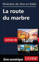 Itinéraire de rêve en Italie - La route du marbre