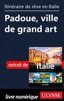 Itinéraire de rêve en Italie - Padoue, ville de grand art