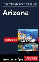 Itinéraire de rêve au soleil - Arizona