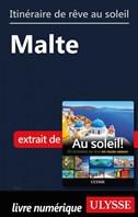 Itinéraire de rêve au soleil - Malte