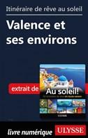 Itinéraire de rêve au soleil - Valence et ses environs
