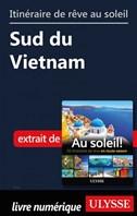 Itinéraire de rêve au soleil - Sud du Vietnam