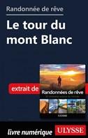 Randonnée de rêve - Le tour du mont Blanc
