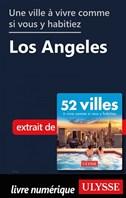 Une ville à vivre comme si vous y habitiez - Los Angeles