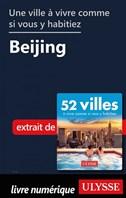Une ville à vivre comme si vous y habitiez - Beijing