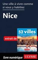 Une ville à vivre comme si vous y habitiez - Nice