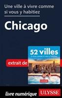 Une ville à vivre comme si vous y habitiez - Chicago
