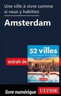 Une ville à vivre comme si vous y habitiez - Amsterdam