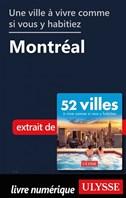 Une ville à vivre comme si vous y habitiez - Montréal
