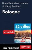 Une ville à vivre comme si vous y habitiez - Bologne