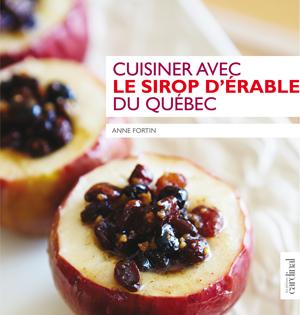 Cuisiner avec.. sirop d'érable du Québec