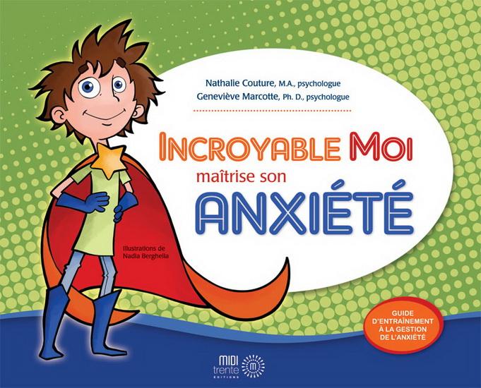 Incroyable Moi maîtrise son anxiété : guide d'entraînement à la gestion de l'anxiété