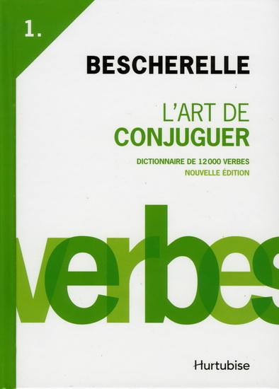 Bescherelle T.01 L'art de conjuguer N. éd.