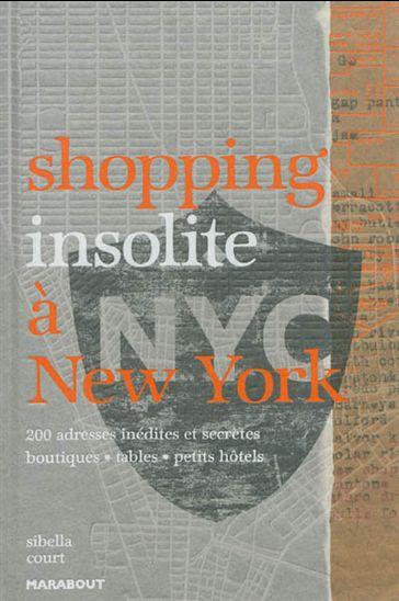 Shopping insolite à New York : 200 adresses inédites et secrètes