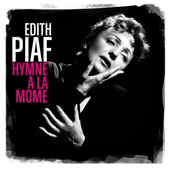Hymne à la môme: Best Of