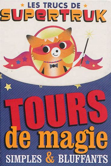 Tours de magie simples & bluffants