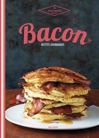 Bacon : recettes croustillantes