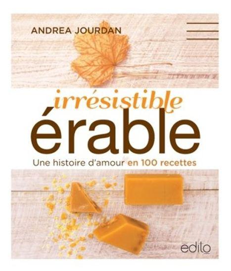 Irrésistible érable : une histoire d'amour en 100 recettes