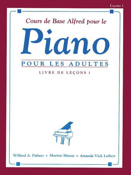 Cours De Base Alfred Pour Le Piano Pour Les Adultes, Livre De Leçons 1