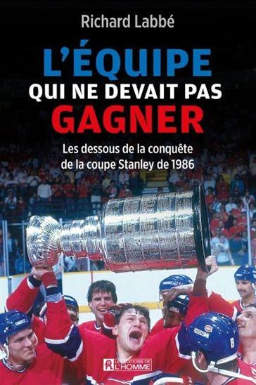 Équipe qui ne devait pas gagner : les coulisses de la conquête de la Coupe Stanley de 1986(L')
