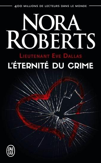 lieutenant eve dallas tome 245 leternite du crime