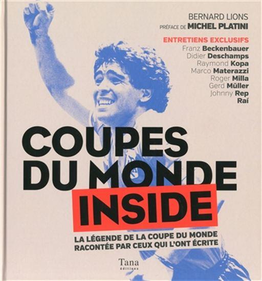 Coupes du monde inside : la légende de la Coupe du monde racontée par ceux qui l'ont écrite
