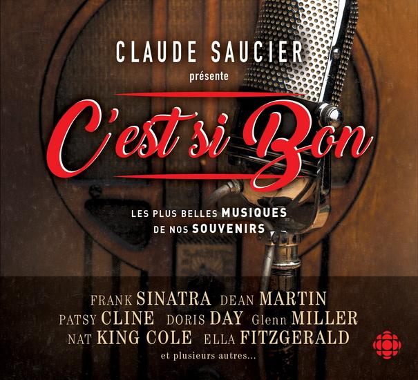 Claude Saucier présente : C'est si bon - Les plus belles musiques de nos souvenirs