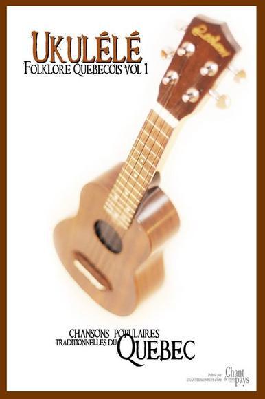 Ukulélé Folklore Québecois, Vol. 1