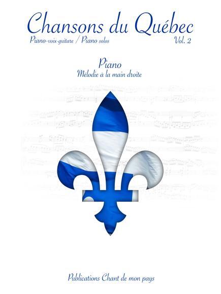 Chansons Du Québec Vol. 2 (PVG & Piano Solo)