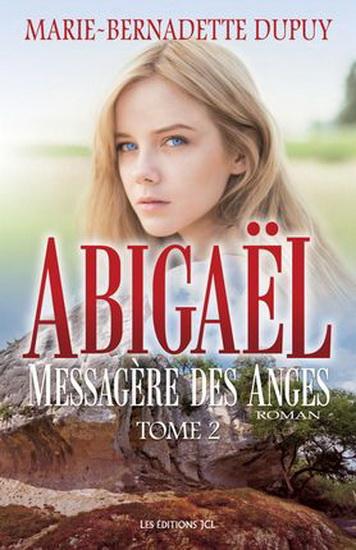 Abigaël : messagère des anges T.02