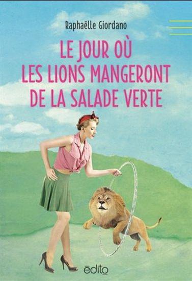 Jour où les lions mangeront de la salade verte(Le)