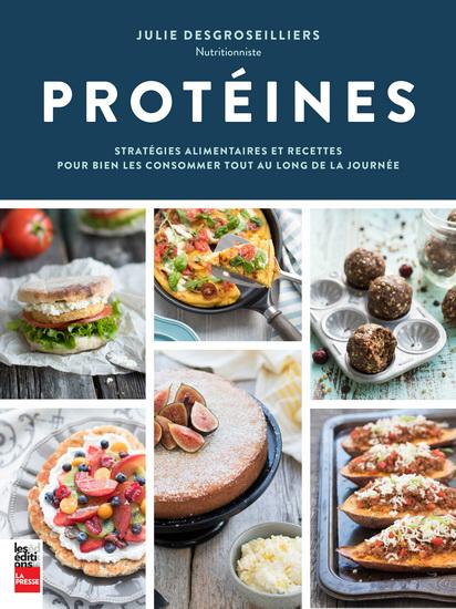 Protéines : stratégies alimentaires et recettes pour bien les consommer tout au long de la journée