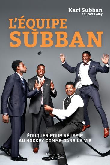 Équipe Subban : éduquer pour réussir au hockey comme dans la vie(L')