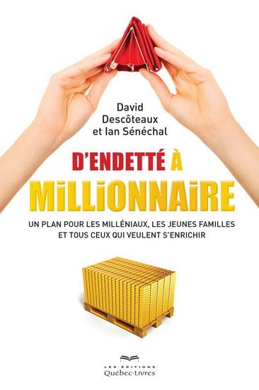 D'endetté à millionnaire : un plan pour les milléniaux, les jeunes familles et tous ceux qui veulent s'enrichir