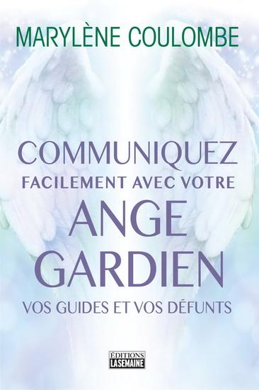 Communiquez facilement avec votre ange gardien, avec vos guides et vos défunts