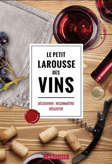 Petit Larousse des vins(Le) N. éd.