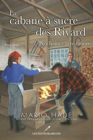 Cabane à sucre des Rivard(La) T.02 Prochaines générations
