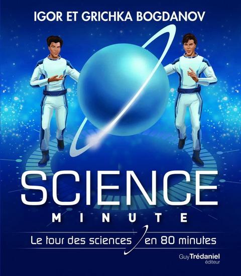 Science minute : le tour de la science en 80 minutes
