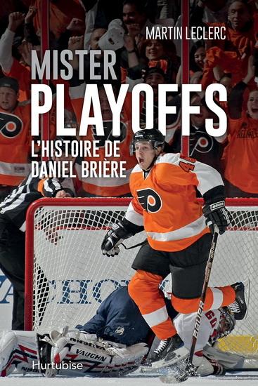 Mister Playoffs : l'histoire de Daniel Brière