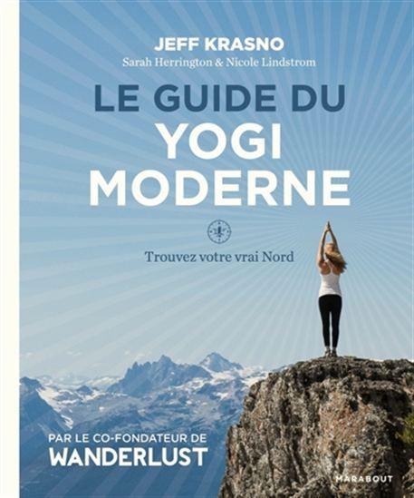 Guide du yogi moderne : trouvez votre vrai Nord(Le)