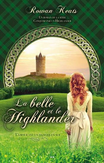 Conquise par un highlander T.01 La belle et le highlander