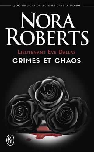 Lieutenant Eve Dallas : Crimes et chaos
