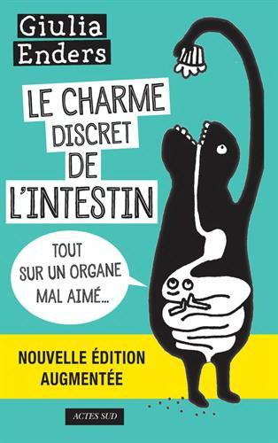 Charme discret de l'intestin : tout sur un organe mal aimé(Le) N. éd.