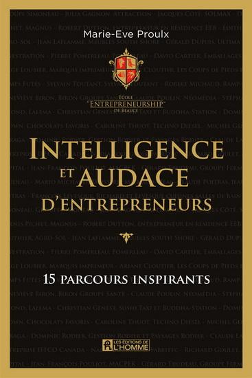 Intelligence et audace d'entrepreneurs : 15 parcours inspirants