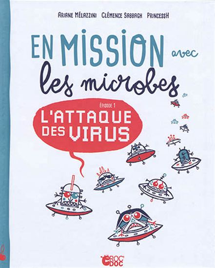 En mission avec les microbes : L'attaque des virus #01