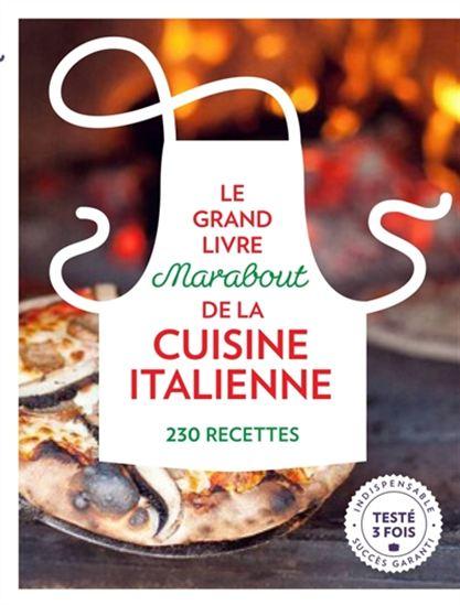 Grand livre Marabout de la cuisine italienne : 200 recettes(Le) N. éd.