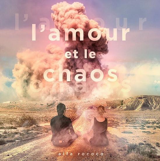 Amour et le Chaos (L')